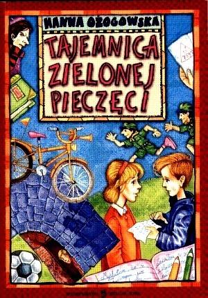 Tajemnica zielonej pieczęci by Hanna Ożogowska