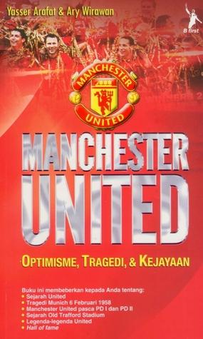 Manchester United: Optimisme, Tragedi & Kejayaan