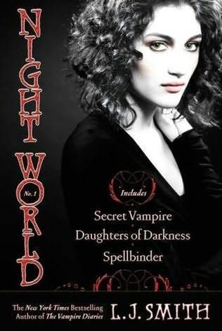 Night World, No. 1: Secret Vampire; Daughters of Darkness; Spellbinder (Night World, #1-3)
