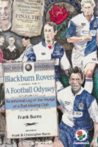 Thr Blackburn Rovers - A football Odissey