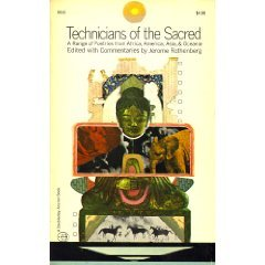 Technicians of the Sacred: A Range of Poetries from Africa, America, Asia, and Oceania by Jerome Rothenberg, Ed. by Jerome Rothenberg, Ed., Rothenberg, Jerome