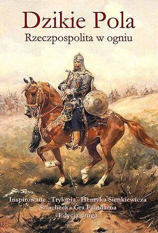 Dzikie Pola Rzeczpospolita w Ogniu by Jacek Lech Komuda