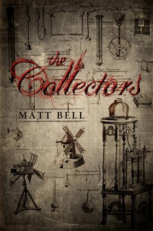 The Collectors by Matt Bell
