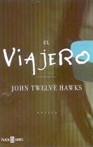 El Viajero by John Twelve Hawks