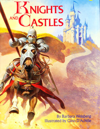 The Big Golden Book of Knights and Castles by Barbara Weisberg