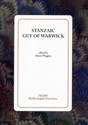 Stanzaic Guy Of Warwick (Middle English Texts by Alison Wiggins