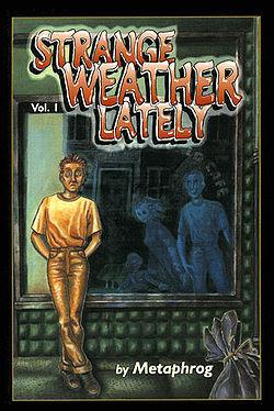 Strange Weather Lately Volume 1