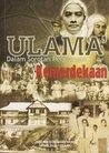 Ulama' dalam Sorotan Perjuangan Kemerdekaan by Riduan Mohamad Nor