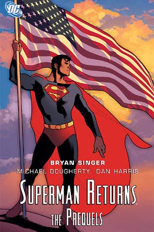 Superman Returns: The Prequels