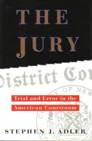 The Jury by Stephen J. Adler