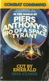 Cut by Emerald: Combat Command in the World of Piers Anthony's Bio of a Space Tyrant