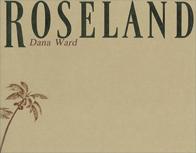 Roseland by Dana Ward