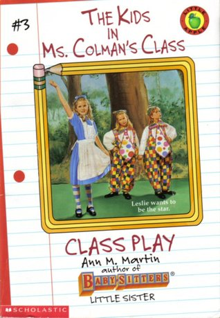 Class Play (The Kids in Ms. Colman's Class, #3)