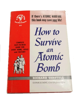 How To Survive An Atomic Bomb by Richard Gerstell