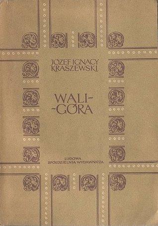 Waligóra by Józef Ignacy Kraszewski
