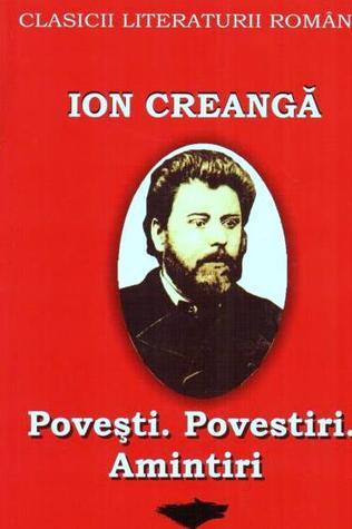 Poveşti. Povestiri. Amintiri by Ion Creangă