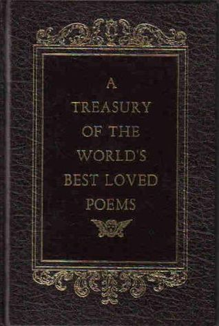 A Treasury Of The Worlds Best Loved Poems