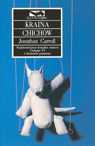 Kraina Chichów by Jonathan Carroll