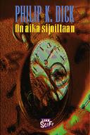 On aika sijoiltaan by Philip K. Dick