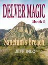 Sanctum's Breach (Delver Magic, #1)