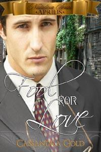 Fool For Love by Cassandra Gold