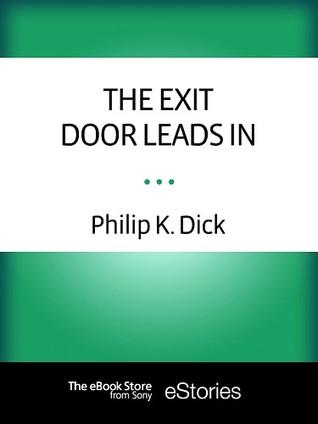 The Exit Door Leads In
