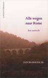 Jan Blokker Jr.: Alle wegen naar Rome