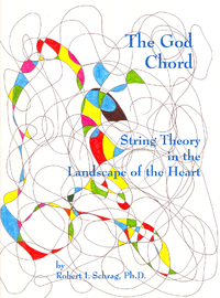The God Chord: String Theory In The Landscape of the Heart