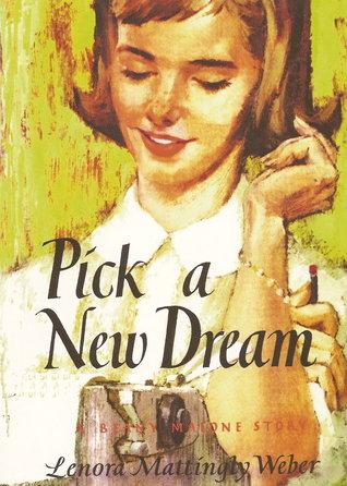 Pick A New Dream By Lenora Mattingly Weber