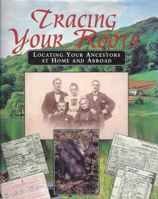 Tracing Your Family Tree: The Comprehensive Guide to Discovering Your Family History