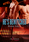 He's Bewitched by Ryan Field