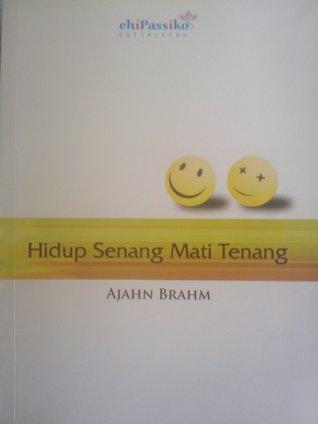 Ebook Hidup Senang Mati Tenang by Ajahn Brahm DOC!