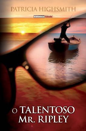 O Talentoso Mr. Ripley by Patricia Highsmith