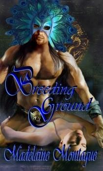Breeding Ground by Madelaine Montague