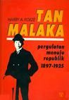 Tan Malaka: Pergulatan Menuju Republik 1897-1925