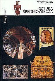 Sztuka średniowiecza (Klasycy sztuki cz. 45)