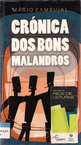 Crónica dos Bons Malandros by Mário Zambujal