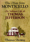 The Man from Monticello: An Intimate Life of Thomas Jefferson