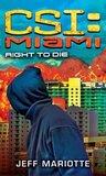 Right to Die (CSI: Miami, #8)