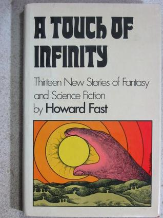 A Touch of Infinity: 13 New Stories of Fantasy & Science Fiction