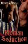 Roman Seduction (Trespassing #1)