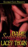 Bare Seduction (Bare Love, #3)