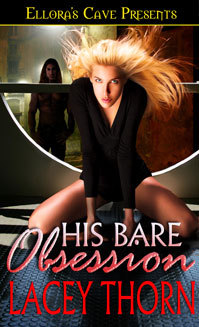 His Bare Obsession by Lacey Thorn