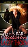 His Bare Obsession (Bare Love, #1)