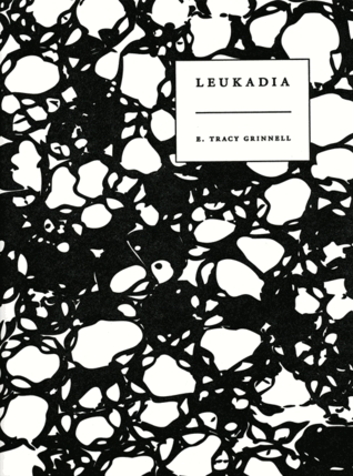 Leukadia by E. Tracy Grinnell