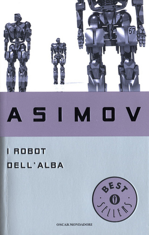 I robot dell'alba (Il ciclo dei robot, #3)