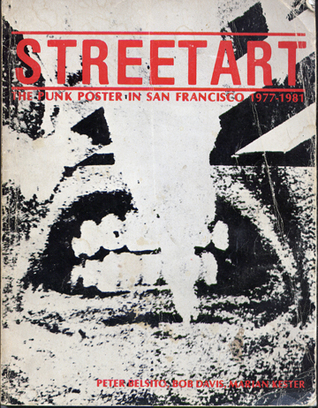 Street Art, the Punk Poster in San Francisco, 1977-1981