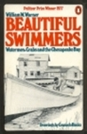 Beautiful Swimmers: Watermen, Crabs, and the Chesapeake Bay