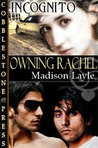 Owning Rachel (Incognito,#2)