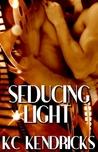Seducing Light